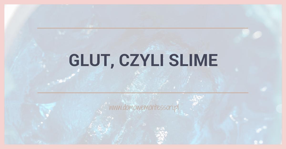 Glut, czyli slime