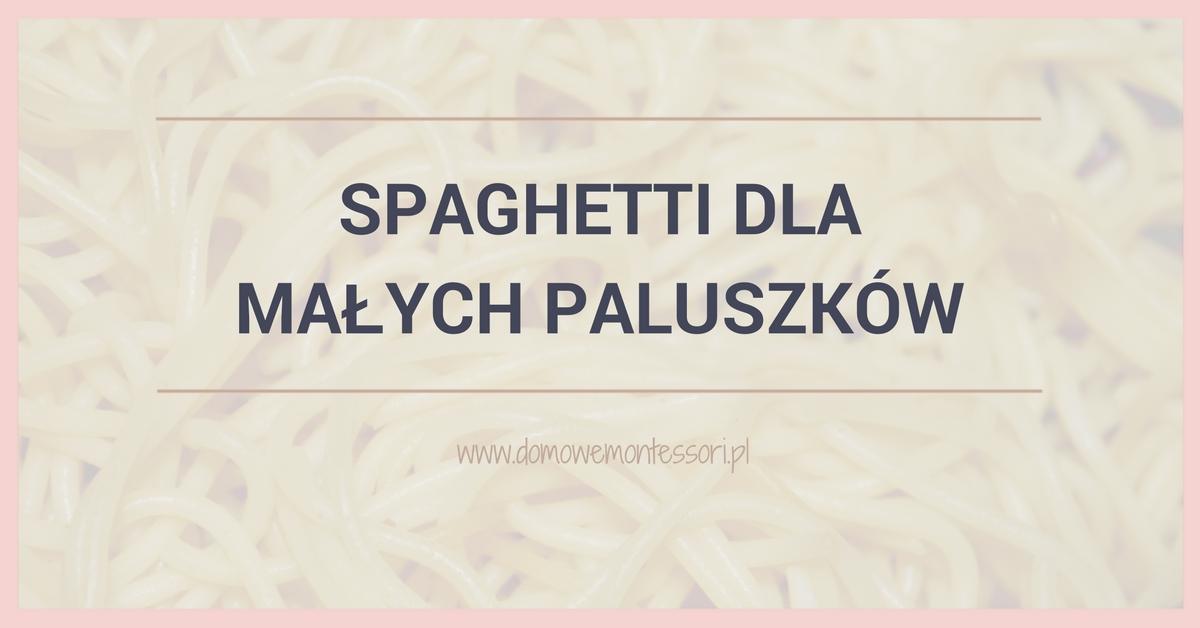 Spaghetti dla małych paluszków