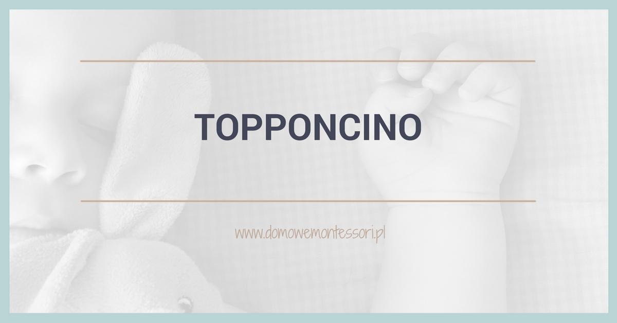 Topponcino – odpierwszych dni dziecka