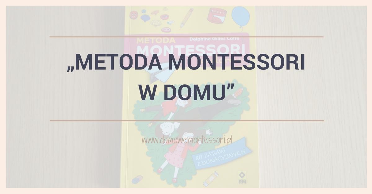 """""""Metoda Montessori wdomu"""" – recenzja"""